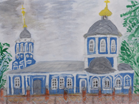 Vvedensky church, Kursk, Kovalenko Anastasia : Children's Art Festival Our Kursk: CHILDREN DRAW THE CHURCH