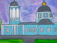 Vvedensky church, Kursk, Sokolovskaya Angelina : Children's Art Festival Our Kursk: CHILDREN DRAW THE CHURCH